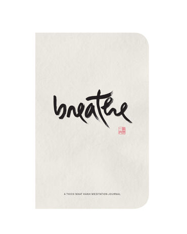 Breathe: A Thich Nhat Hanh Meditation Journal