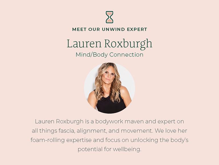Meet our Unwind Expert, Lauren Roxburgh